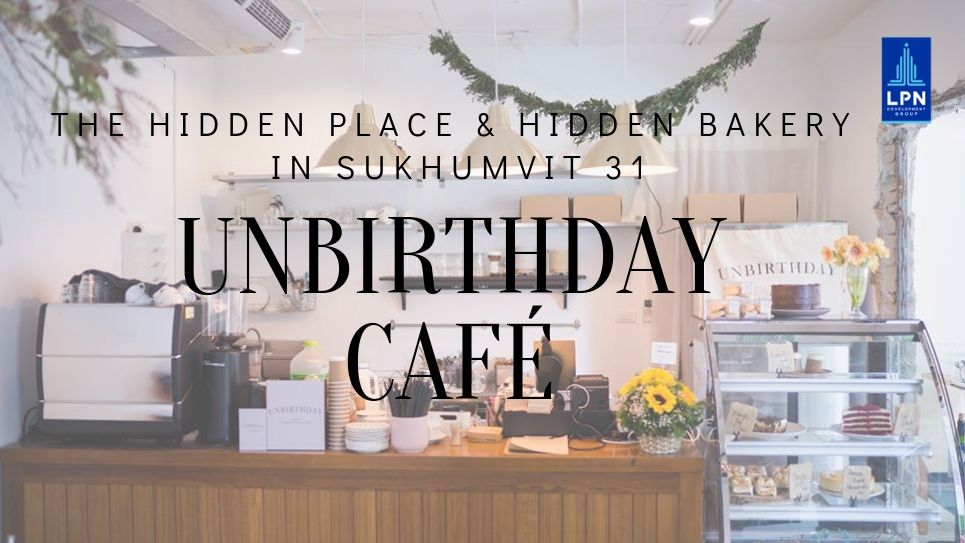 The Hidden Place & Hidden Bakery in Sukhumvit 31: Unbirthday Café